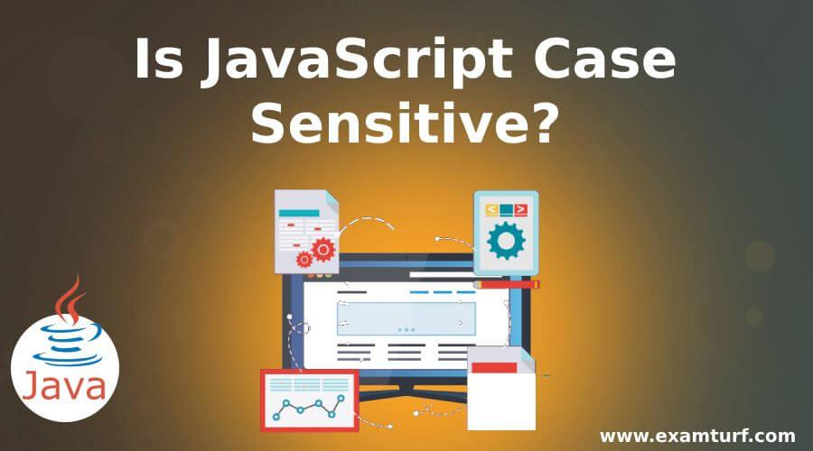 Is-JavaScript-Case-Sensitive-2